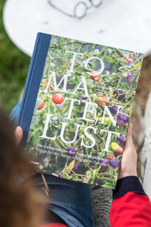 Tomatenlust - Die Geheimnisse der Tomatenpioniere - Tipps für den Anbau richtig guter Tomaten